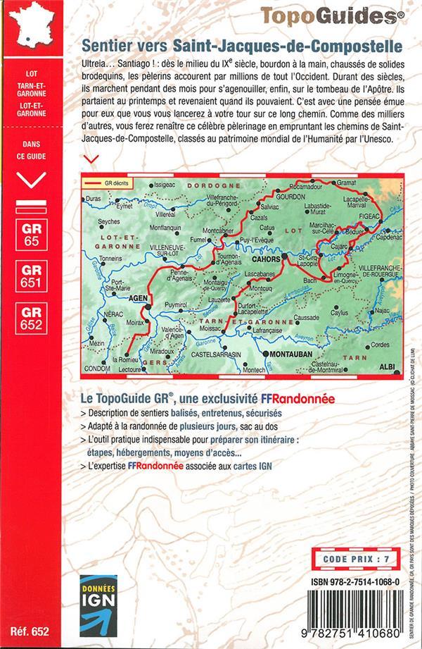sentiers vers Saint-Jacques-de-Compostelle vie Le Puy ; Figeac - Moissac, Rocamadour - La Romieu : GR 65, GR651, GR652