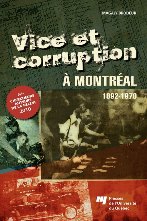 Vice et corruption à Montréal ; 1892-1970