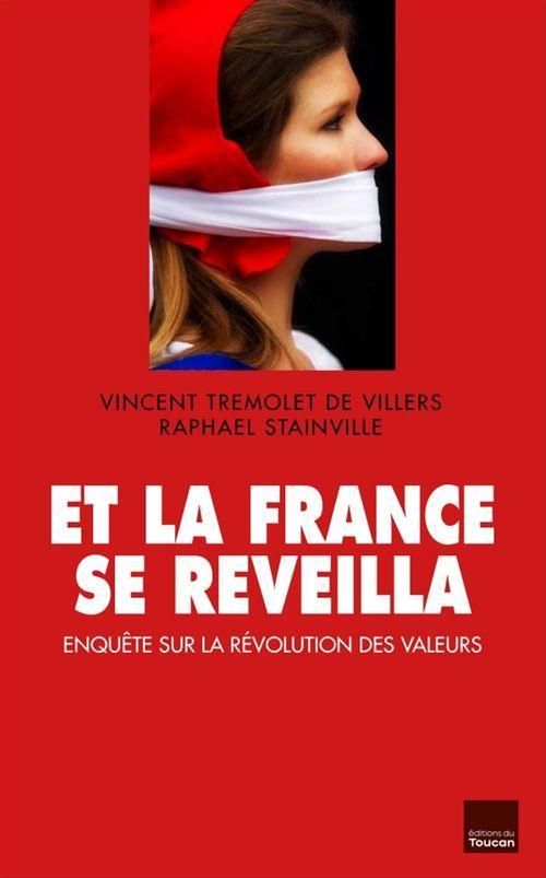 Et la France se réveilla ; enquête sur la révolution des valeurs