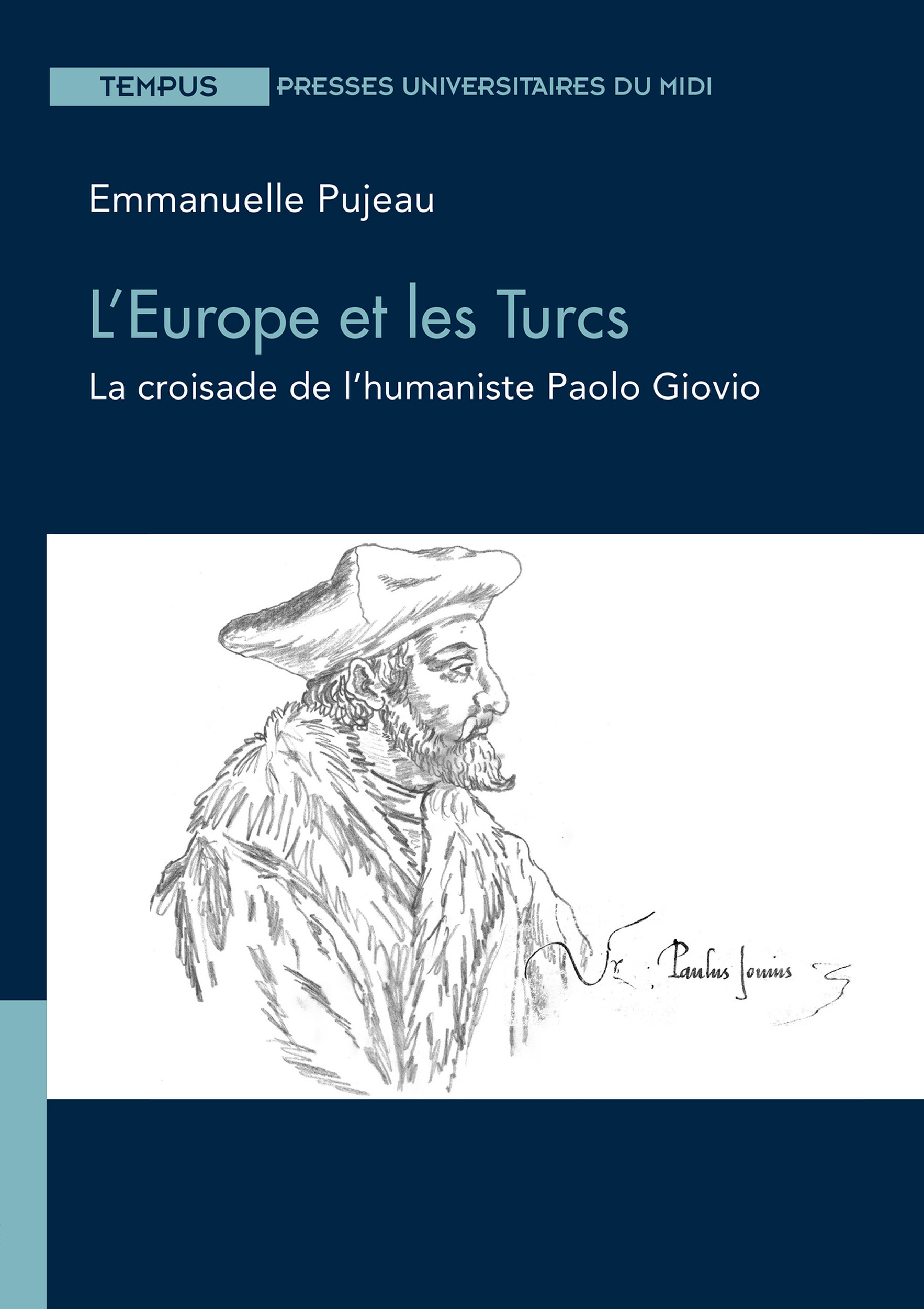 L'Europe et les turcs ; la croisade de l'humaniste Paolo Giovio