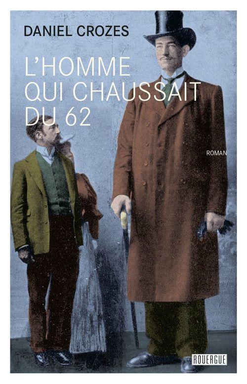 Vente EBooks : L'homme qui chaussait du 62  - Daniel Crozes