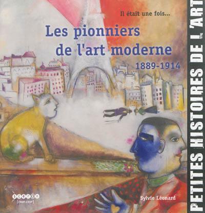 Il était une fois... les pionniers de l'art moderne, 1889-1914