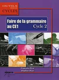 Faire de la grammaire au CE1 ; cycle 2