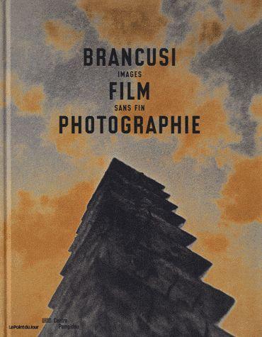 Brancusi, film, photographie ; images sans fin
