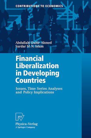 Financial Liberalization in Developing Countries  - Sardar M. N. Islam  - Abdullahi Dahir Ahmed