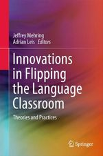 Innovations in Flipping the Language Classroom  - Adrian Leis - Jeffrey Mehring