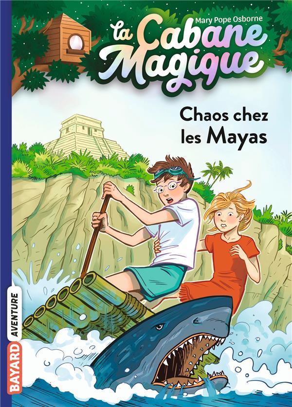 La cabane magique T.48 ; chaos chez les Mayas
