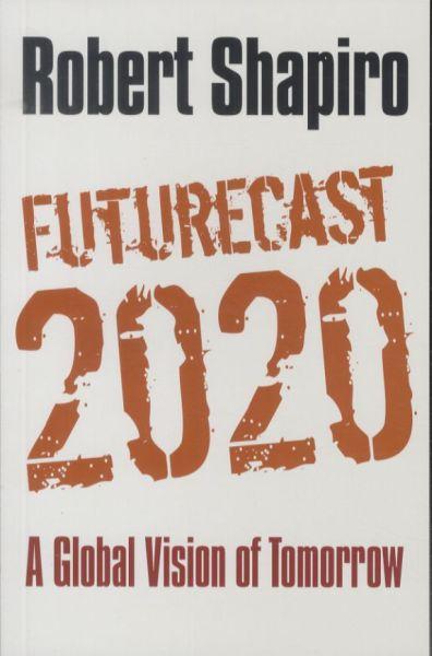 Futurecast 2020 - a global vision of tomorrow