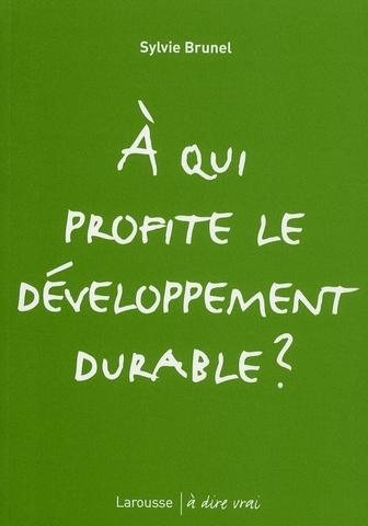 A qui profite le développement durable ?