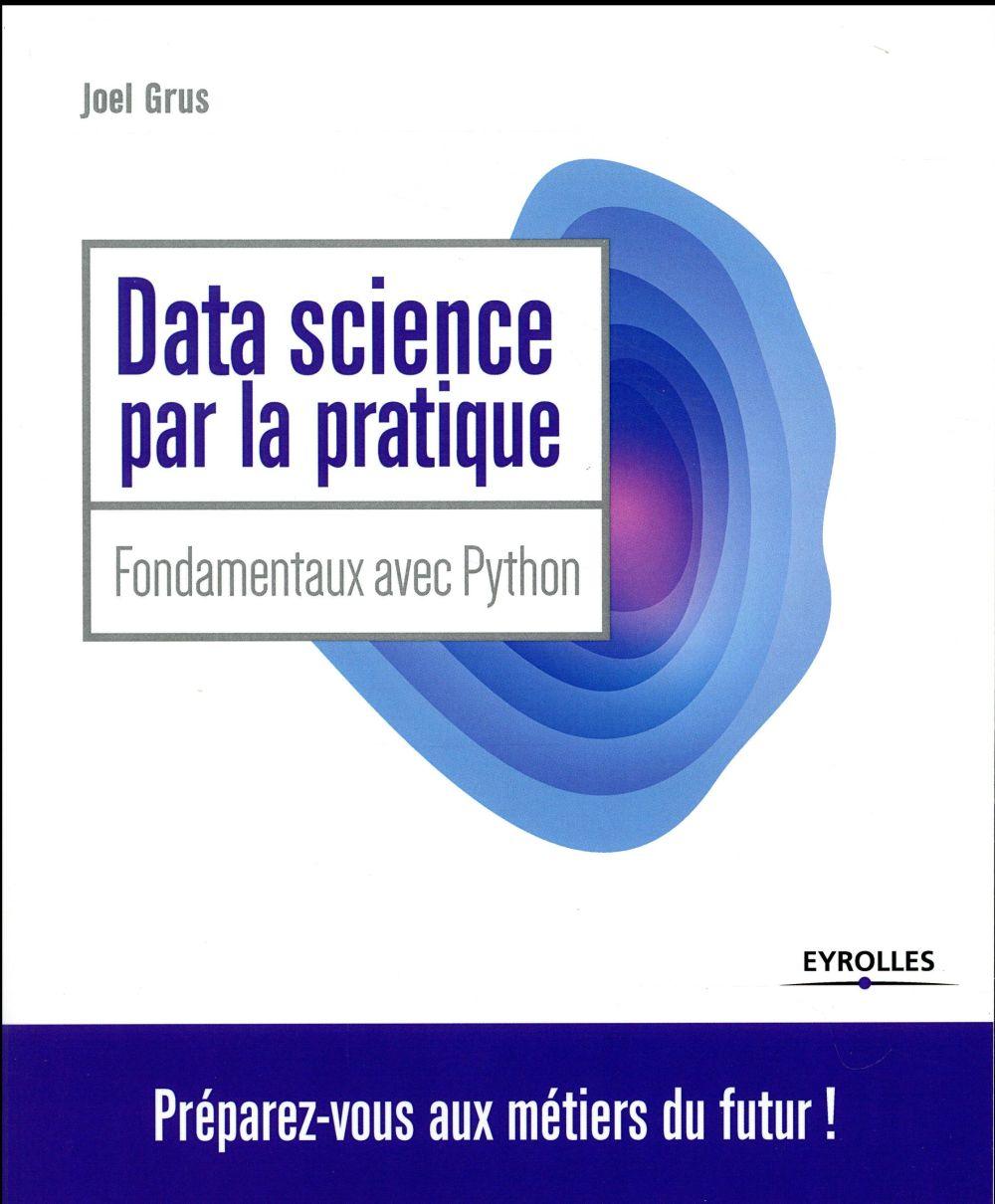 Data Science par la pratique ; fondamentaux avec Python