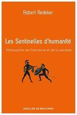 Les Sentinelles d'humanité  - Robert Redeker
