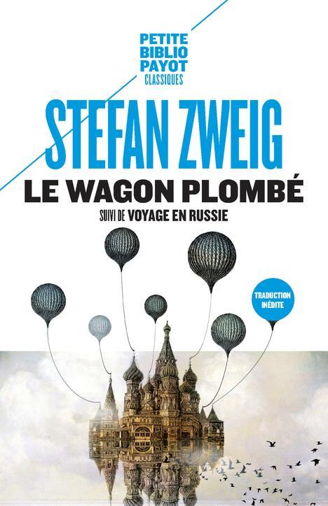 LE WAGON PLOMBE  -  LE VOYAGE EN RUSSIE