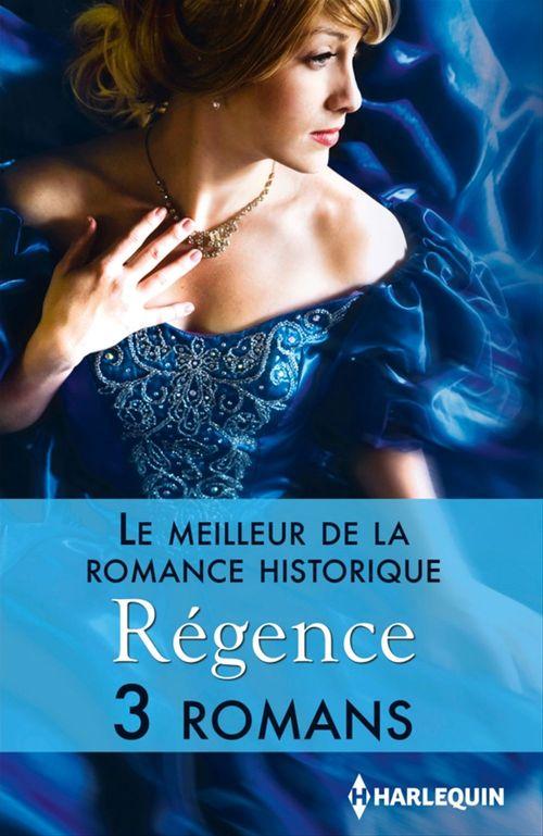 Le meilleur de la romance historique ; Régence