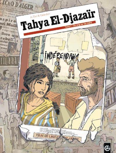 Tahya El-Djazaïr t.1 ; du sang sur les mains