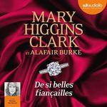 Vente AudioBook : De si belles fiançailles  - Mary Higgins Clark - Alafair Burke