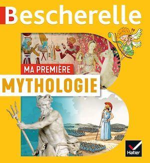 Bescherelle ; ma première mythologie