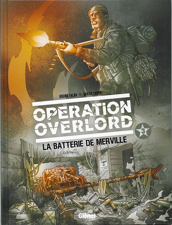 opération Overlord t.3 ; la batterie de Merveille
