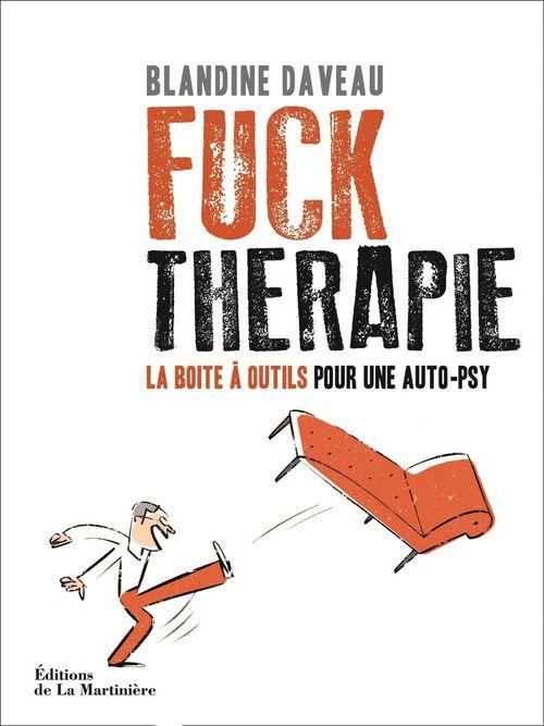 Fuck Thérapie ; la boîte à outils pour une auto-psy