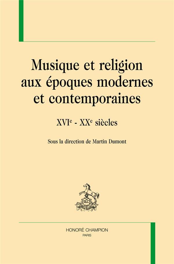 Musique et religion aux époques modernes et contemporaines ; XVIe-XXe siècles