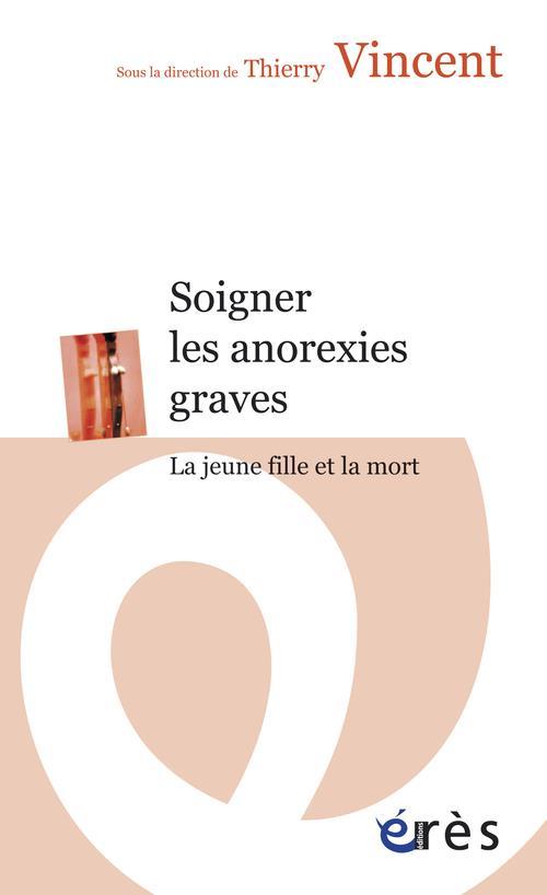 soigner les anorexies graves ; la jeune fille et la mort