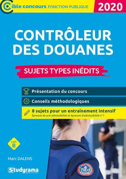 DALENS, MARC - CONTROLEUR DES DOUANES  -  CATEGORIE B  -  SUJETS TYPES INEDITS (EDITION 2020)