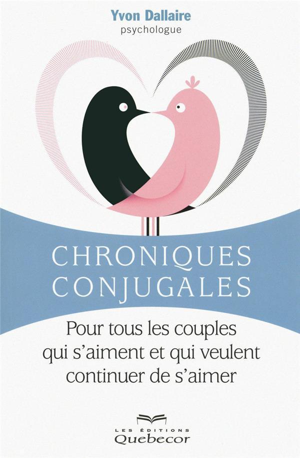 Chroniques conjugales ; pour tous les couples qui  s'aiment et qui veulent continuer de s'aimer