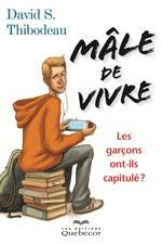Vente Livre Numérique : Mâle de vivre  - David S. Thibodeau