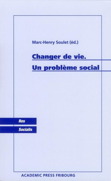 Changer de vie ; un problème social