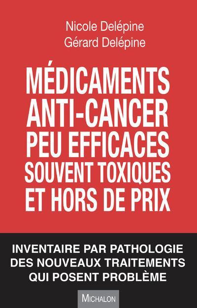 Médicaments anti-cancer peu efficaces, souvent toxiques et hors de prix