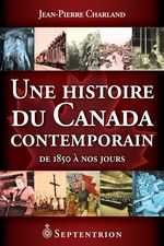 Vente Livre Numérique : Une histoire du Canada contemporain  - Jean-Pierre Charland