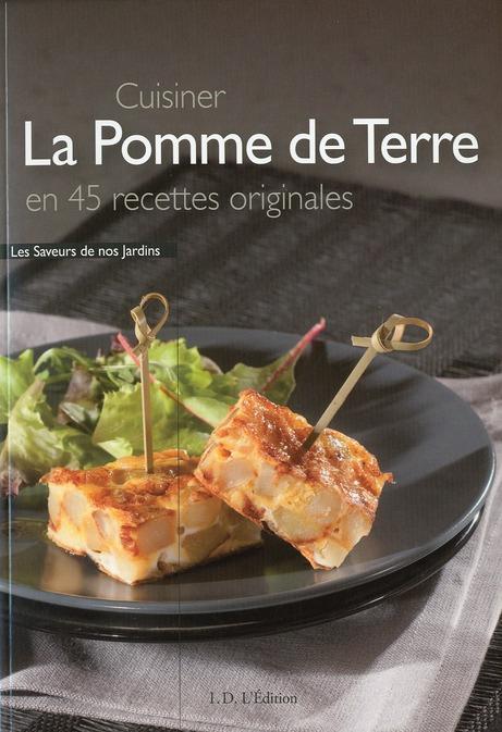 Cuisiner La Pomme De Terre En 45 Recettes Originales