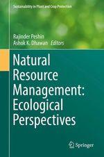 Natural Resource Management: Ecological Perspectives  - Rajinder Peshin - Ashok K. Dhawan
