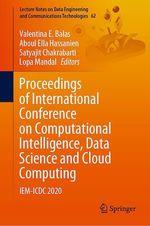 Proceedings of International Conference on Computational Intelligence, Data Science and Cloud Computing  - Valentina E. Balas - Satyajit Chakrabarti - Lopa Mandal - Aboul-Ella Hassanien