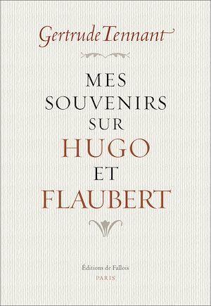 Mes souvenirs sur Hugo et Flaubert