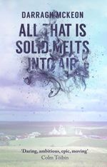 All That is Solid Melts into Air  - Darragh MCKEON - Darragh Mckeon - Darragh McKeon