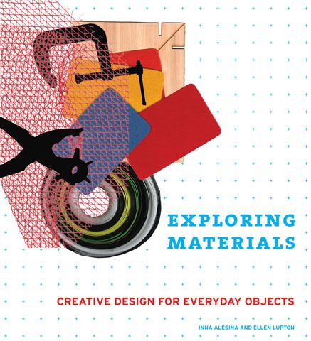 Exploring materials ; creative design for everyday objects
