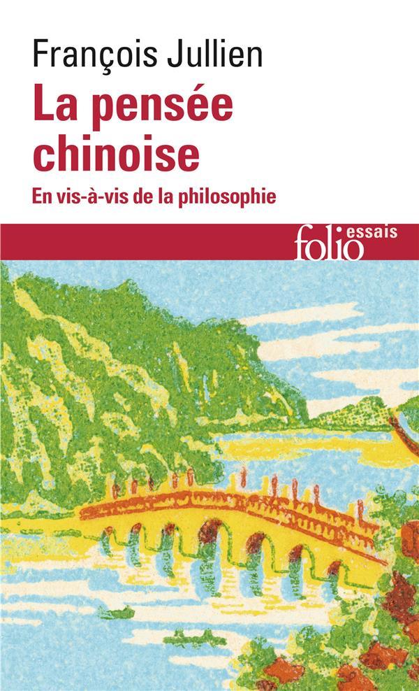 LA PENSEE CHINOISE - EN VIS-A-VIS DE LA PHILOSOPHIE