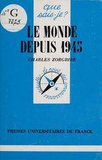 Vente Livre Numérique : Le Monde depuis 1945  - Charles Zorgbibe