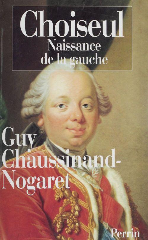 Choiseul  - Guy Chaussinand-Nogaret