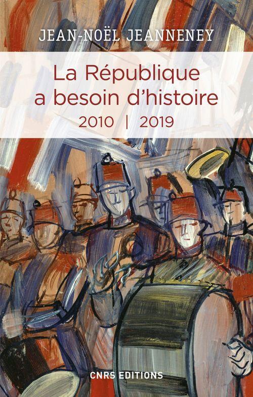 La République a besoin d'histoire ; 2010-2019