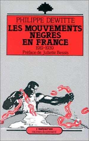 Les mouvements nègres en France ; 1919-1939