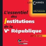 Vente Livre Numérique : L'essentiel des institutions de la Ve République 2013-2014  - Gilles Toulemonde