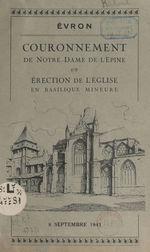 Évron : couronnement de Notre-Dame de l'Épine et érection de l'église en basilique mineure, 8 septembre 1941  - Paul Richaud - Emmanuel Suhard