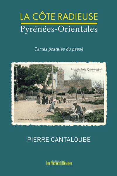 La côte radieuse ; Pyrénées-orientales
