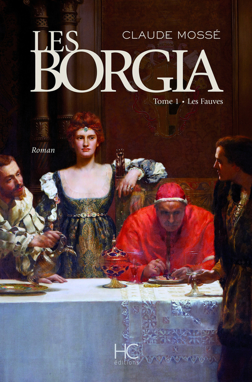 Les Borgia t.1 ; les fauves