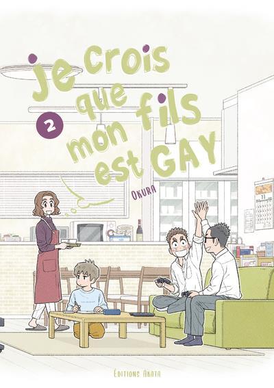 Je crois que mon fils est gay t.2