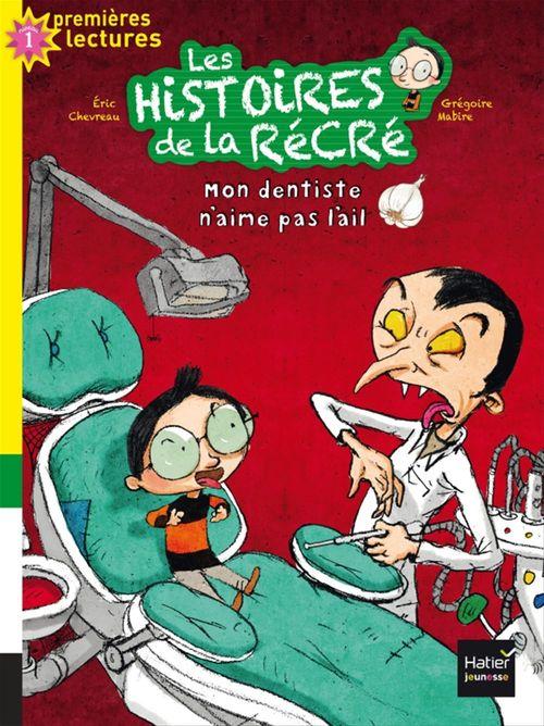 Les histoires de la récré T.1 ; mon dentiste n'aime pas l'ail