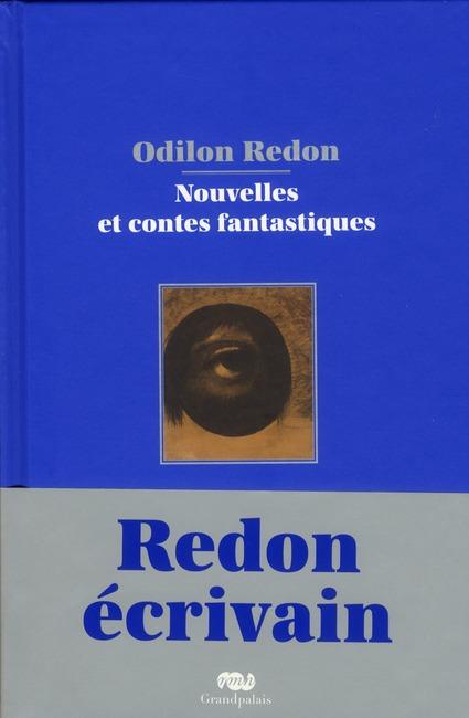 Odilon Redon par lui-même ; nouvelles et contes fantastiques