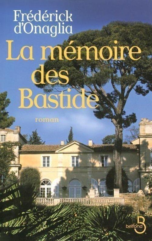 Vente Livre Numérique : La Mémoire des Bastide  - Frédérick d'Onaglia