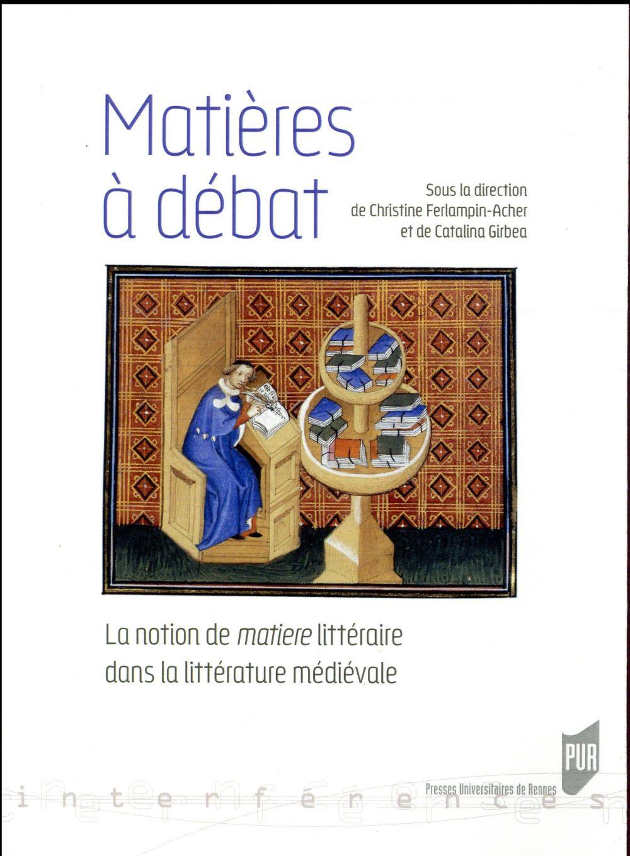 matières à débat ; la notion de matière littéraire dans la littérature médiévale